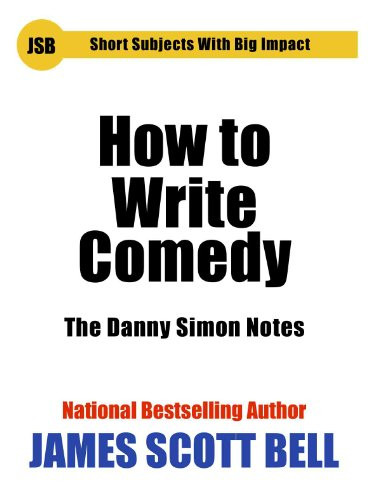 Image result for How to Write Comedy: The Danny Simon Notes by James Scott Bell
