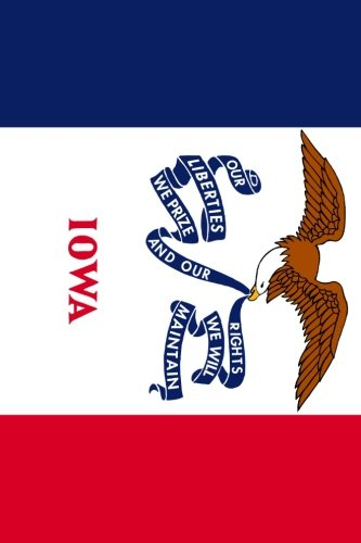 State Flag of Iowa Journal: Take Notes, Write Down Memories in this 150 Page Lined Journal ()