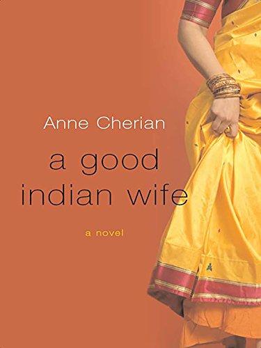 A Good Indian Wife: A Novel