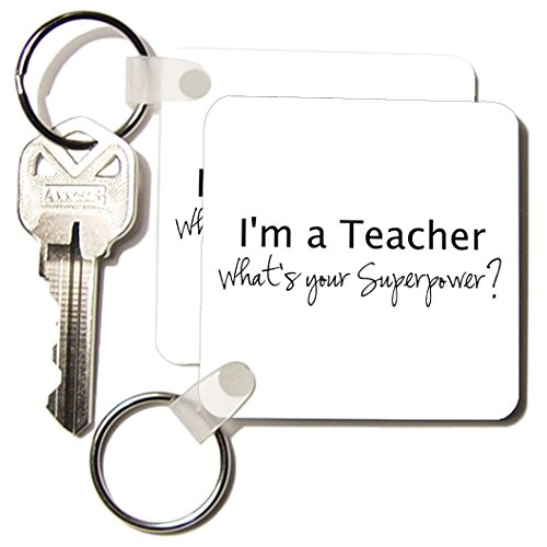 3dRose I'm a Teacher What's Your Superpower Funny Teaching Love Gift Key Chains, Set of 2 (kc_184950_1)