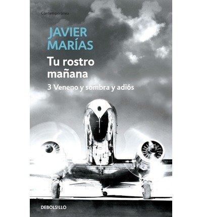 Tu rostro ma?ana 3: Veneno y sombra y adi?s (Paperback)(Spanish) - Common pdf epub