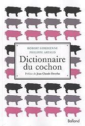 DICTIONNAIRE DU COCHON (éd. revue et augmentée)