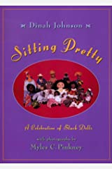 Sitting Pretty: A Celebration of Black Dolls Hardcover