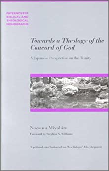 Book Towards a Theology of the Concord of God: A Japanese Perspective on the Trinity (Paternoster Theological Monographs)