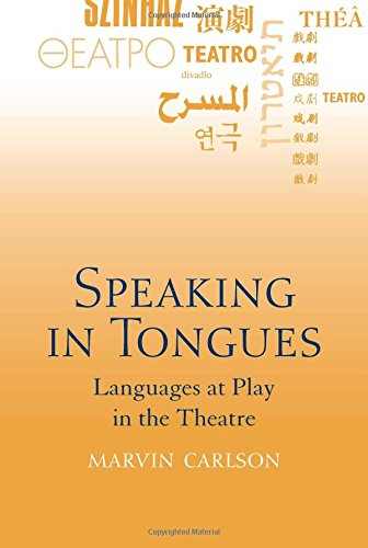 Speaking in Tongues: Languages at Play in the Theatre by University of Michigan Press