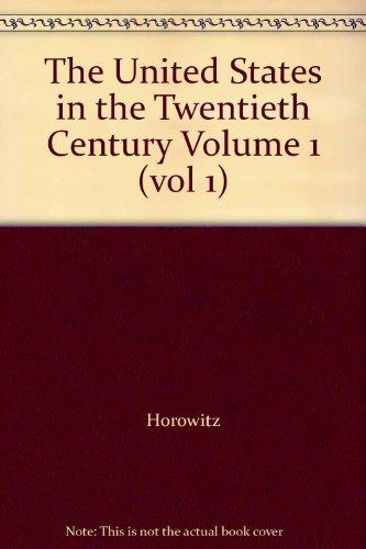 The United States in the Twentieth Century Volume 1 (vol 1)