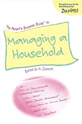 The Parent's Success Guide to Managing a Household (For Dummies (Lifestyles Paperback))