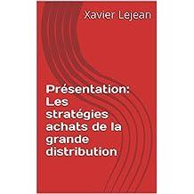 Présentation: Les stratégies achats de la grande distribution (French Edition)