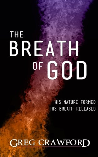 Download The Breath of God: His nature formed His breath released pdf epub