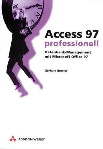 Access 97 professionell Datenbank-Management mit Microsoft Office 97 (Allgemein: Datenbanken)