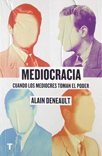 Mediocracia: Cuando los mediocres llegan al poder (El cuarto de las maravillas) por Alain Deneault