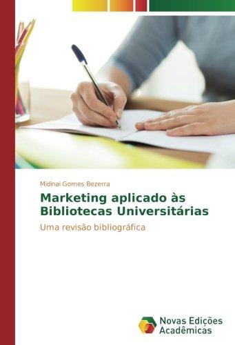 Download Marketing aplicado às Bibliotecas Universitárias: Uma revisão bibliográfica (Portuguese Edition) PDF