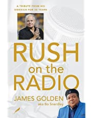 Rush on the Radio: A Tribute from His Sidekick for 30 Years