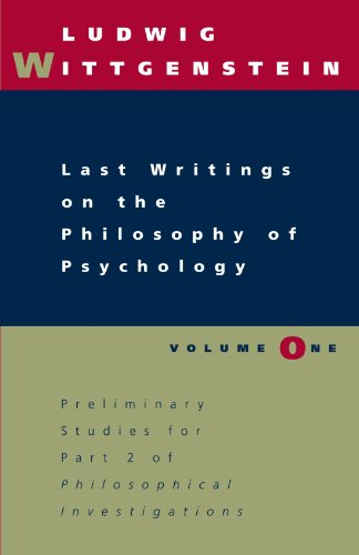 Last Writings on the Philosophy of Psychology, Volume 1