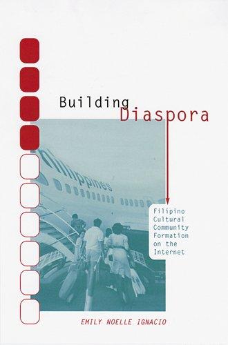 Building Diaspora: Filipino Cultural Community Formation on the Internet ebook