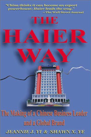 the-haier-way-the-making-of-a-chinese-business-leader-and-a-global-brand