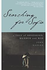 Searching for Sofia: A Tale of Obsession, Murder and War Kindle Edition