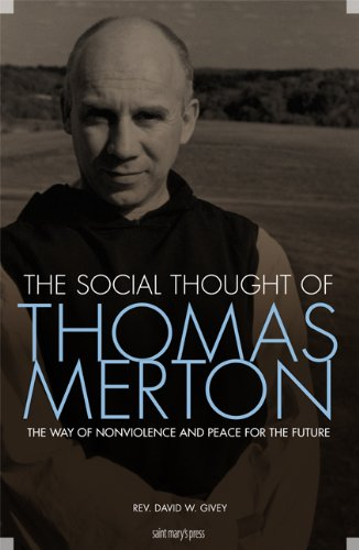 The Social Thought of Thomas Merton: The Way of Nonviolence and Peace for the Future