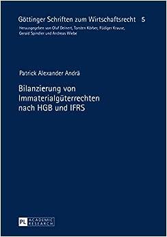 Book Bilanzierung Von Immaterialgueterrechten Nach Hgb Und Ifrs (Goettinger Schriften Zum Wirtschaftsrecht)