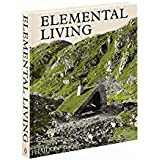 Elemental Living: Contemporary Houses in Nature (Architecture)