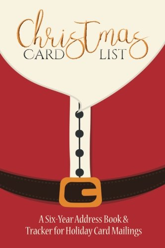 Christmas Card List: A Six-Year Address Book & Tracker for Holiday Card Mailings (Santa's Belly) (Volume (Christmas Card List Book)