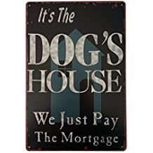 ERLOOD It's the Dog's House We Just Pay the Mortgage Vintage Tin Sign Wall Decor 20 X 30 Cm