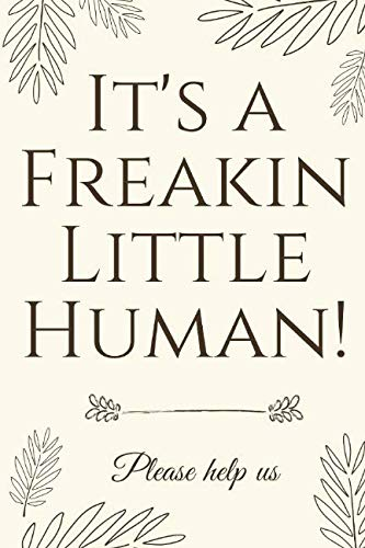 It's A Freakin Little Human!: Hilarious & Unique Baby Shower Guest Book -