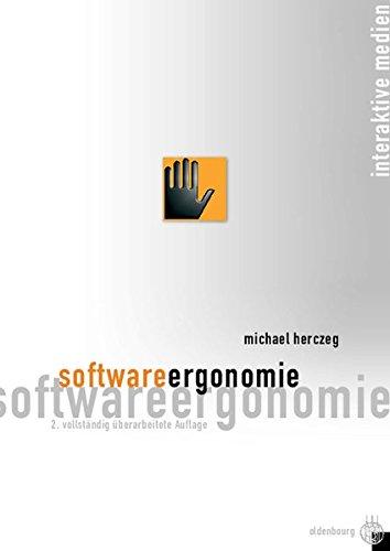 Software-Ergonomie: Grundlagen der Mensch-Computer-Kommunikation (Interaktive Medien)