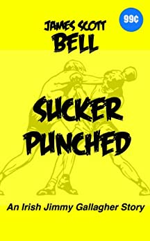 Sucker Punched (An Irish Jimmy Gallagher Story) by [Bell, James Scott]