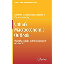 China's Macroeconomic Outlook: Quarterly Forecast and Analysis Report, October 2017