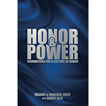 Honor and Power: Fondations for a Culture of Honor