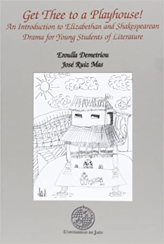 Descarga gratuita de audiolibros en inglés Get Thee to a Playhouse!: An Introduction to Elizabethan and Shakespearean Drama for Young Students of Literature (Alonso de Bonilla) CHM