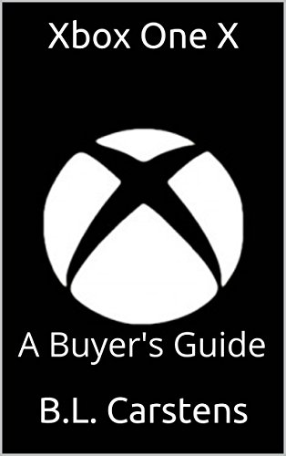 Xbox One X: A Buyer's Guide (English Edition)