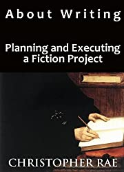 About Writing : Planning and Executing a Fiction Project