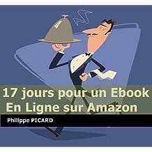 17 jours pour un ebook en ligne sur Amazon (Memo Rapide Kindle t. 2) (French Edition)