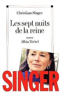 Les sept nuits de la reine : roman, Singer, Christiane