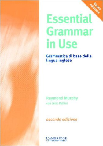 Essential grammar in use. Italian edition. Without answers. Per le ...
