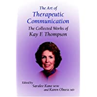 Art of Therapeutic Communication: The Collected Works of Kay Thompson (with CD)