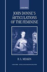 John Donne's Articulations of the Feminine (Oxford English Monographs)