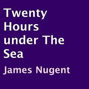 Twenty Hours Under the Sea Audiobook