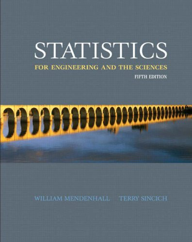 Statistics for Engineering and the Sciences (Statistics For Engineering And The Sciences 5th Edition)