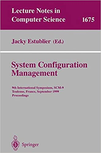 System Configuration Management: 9th International Symposium, SCM-9 Toulouse, France, September 5-7, 1999 Proceedings (Lecture Notes in Computer Science)