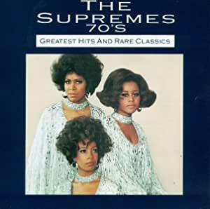 Supremes The Supremes 70 S Greatest Hits Amp Rare