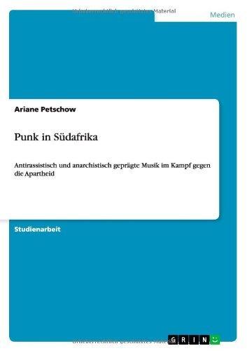 Punk in Südafrika: Antirassistisch und anarchistisch geprägte Musik im Kampf gegen die Apartheid (German ()