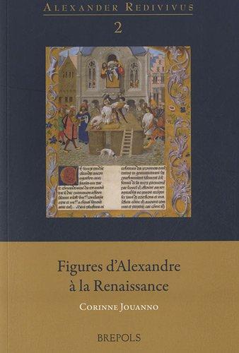 Figures d'Alexandre a la Renaissance (Alexander Redivivus) (French Edition)