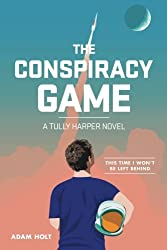 The Conspiracy Game: A Tully Harper Novel (The Tully Harper Series) (Volume 1)