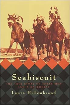 Book Seabiscuit: The True Story of Three Men and a Racehorse