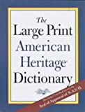 The Large Print American Heritage Dictionary, American Heritage Publishing Staff and American Heritage Dictionary Editors, 0395929326