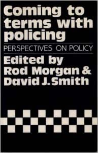 Coming to Terms with Policing: Perspectives on Policy