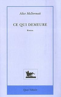 Ce qui demeure : roman, McDermott, Alice